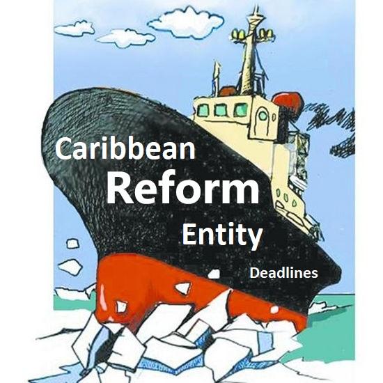 Caribbean Reform Entity deadlines